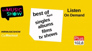 Ακούστε on demand τα καλύτερα του Απριλίου από τον Mr Music